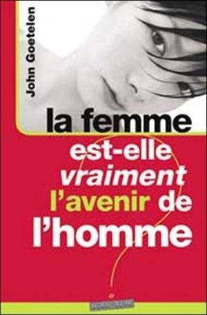 La femme est-elle vraiment l'avenir de l'homme ? - Editions Oser Dire - 9782919937097 -
