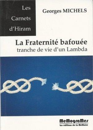 La fraternité bafouée - Memogrames - Les Editions de la mémoire - 9782930418933 -