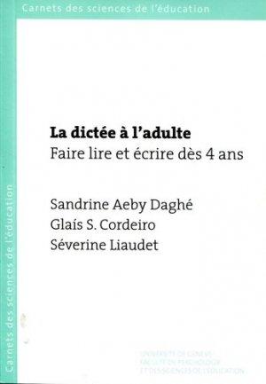 La dictée à l'adulte : faire lire et écrire dès 4 ans - Université de Genève - 9782940195954 -