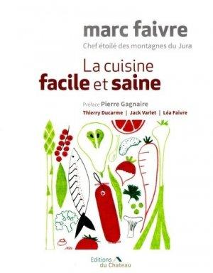 La cuisine facile et saine - du chateau - 9782940637416 -