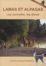 Lamas et alpagas : les connaître, les élever - giudicelli - 9782951359857 -