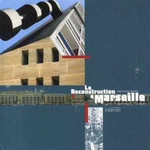 La reconstruction à Marseille. Architectures et projets urbains 1940-1960 - Imbernon - 9782951639669 -