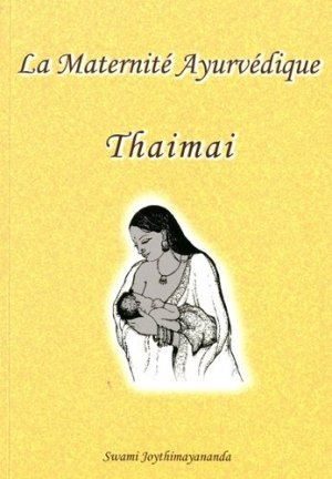 La maternité ayurvédique Thaimai - Editions Turiya - 9782952080293 -