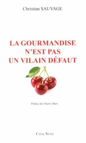 La gourmandise n'est pas un vilain défaut - Cinq Sens - 9782952623971 -