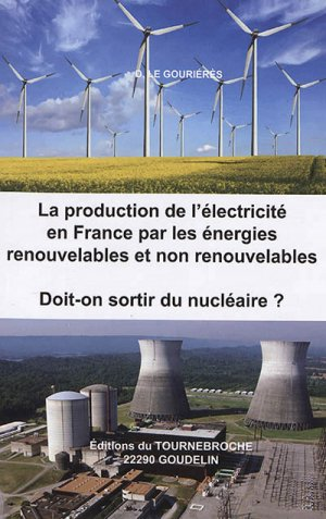 La production de l'électricité en France par les énergies renouvelables et non renouvelables - Moulin Cadiou - 9782953004120 -