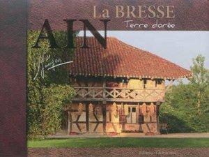 La Bresse, terre dorée : Ain - edith et moi - 9782953013542 -