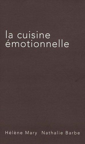 La cuisine émotionnelle - Cuisine Emotionnelle Editions - 9782953120509 -