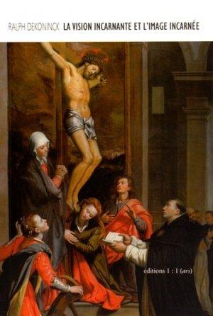 La vision incarnante et l'image incarnée : Santi di Tito et Caravage - Editions 1 : 1 - 9782953859386 -