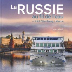 La Russie au fil de l'eau. De Saint-Pétersbourg à Moscou - Salaun Editions - 9782954287362 -