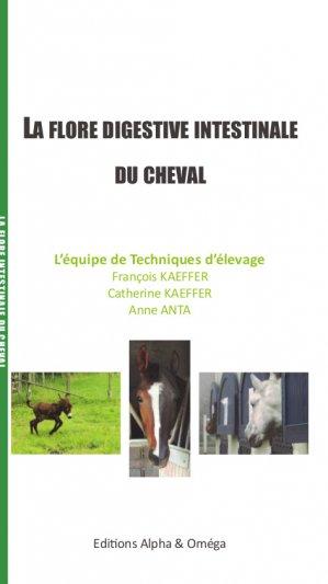 La flore digestive intestinale du cheval - alpha et omega - 9782955103579 -