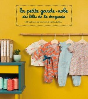 La petite garde-robe des bébés de la droguerie - Editions La Droguerie - 9782956744993 -