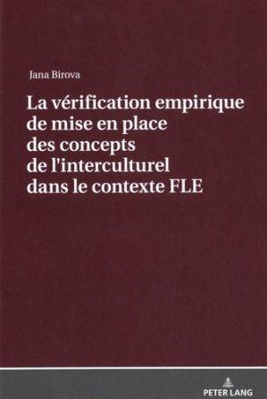 La vérification empirique de mise en place des concepts de l'interculturel dans le contexte FLE - Peter Lang - 9783631731802 -