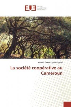 La société coopérative au Cameroun - Editions universitaires européennes - 9783639541083 -