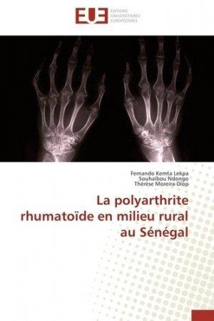 La polyarthrite rhumatoïde en milieu rural au Sénégal - universitaires europeennes - 9783838187242 -