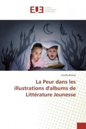 La peur dans les illustrations d'albums de littérature jeunesse - Editions universitaires européennes - 9783841617293 -