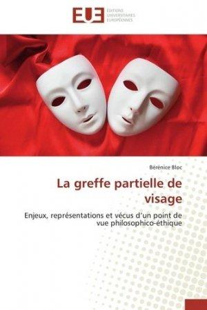 La greffe partielle de visage - universitaires europeennes - 9783841734495 -