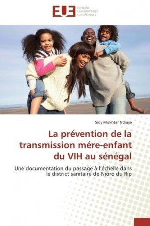 La prévention de la transmission mère-enfant du vih au Sénégal. Une documentation du passage à l'échelle dans le dristrict sanitaire de Nioro de Rip - universitaires europeennes - 9783841738363 -