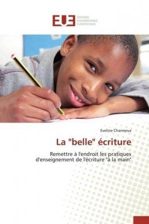 La 'belle' écriture - Editions Universitaires Européennes - 9783841782120 -