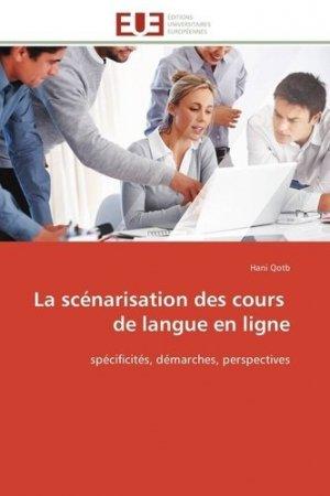 La scénarisation des cours de langue en ligne - Editions Universitaires Européennes - 9783841787149 -