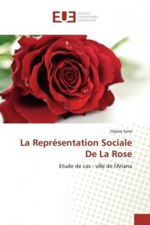 La Représentation Sociale De La Rose - universitaires europeennes - 9783847387749 -