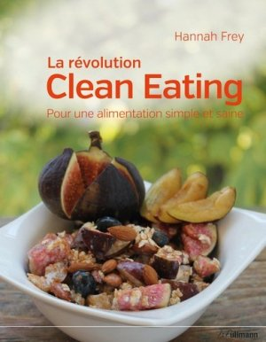 La révolution Clean Eating - ullmann - 9783848008674 -