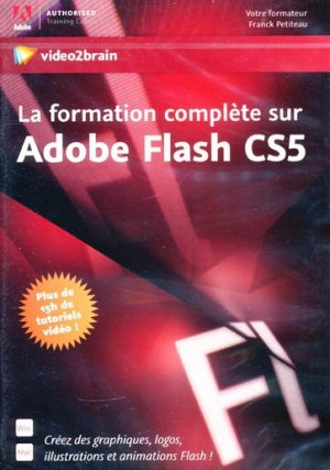 La formation complète sur Adobe Flash CS5 - video2brain - 9783902550590 -