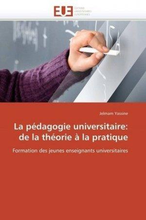 La pédagogie universitaire : de la théorie à la pratique - Editions Universitaires Européennes - 9786131545542 -