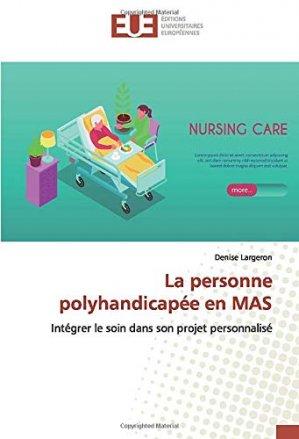 La personne polyhandicapée en MAS - editions universitaires europeennes - 9786139521272 -
