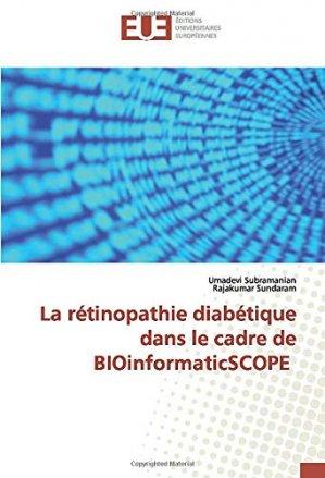 La rétinopathie diabétique dans le cadre de BIOinformaticSCOPE - editions universitaires europeennes - 9786139545216 -