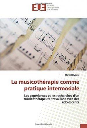 La musicothérapie comme pratique intermodale - editions universitaires europeennes - 9786139545575 -
