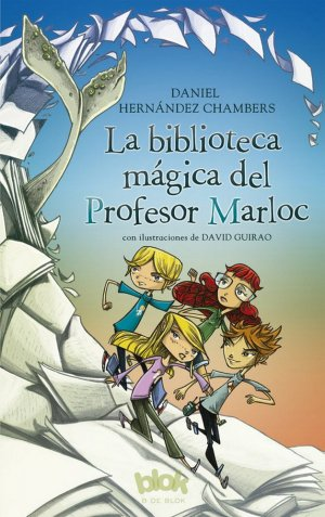 LA BIBLIOTECA MAGICA DEL PROFESOR MARLOC  - B DE BLOK - 9788416712588 -