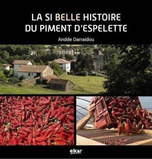 La si belle histoire du piment d'Espelette - elkar - 9788490279564 -