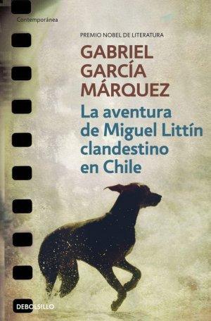 La Aventura De Miguel Littin Clandestino En Chile - debolsillo - 9788497592406 -
