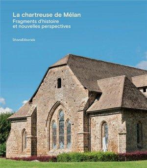La chartreuse de Mélan - Silvana Editoriale - 9788836645817 -