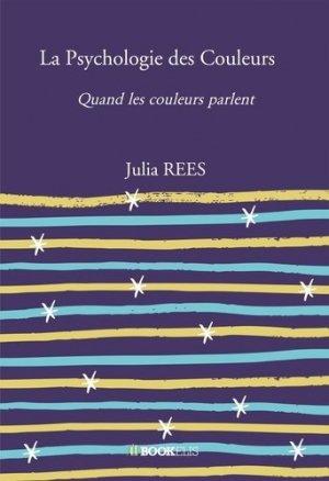 La Psychologie des Couleurs. Quand les couleurs parlent - Bookelis - 9791022798488 -