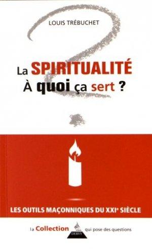 La spiritualité, à quoi ça sert ? - Dervy - 9791024201443 -
