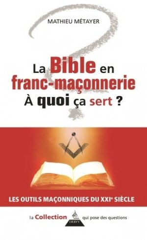 La Bible en franc-maçonnerie, à quoi ca sert ? - Dervy - 9791024202228 -
