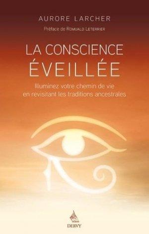 La conscience eveillee - illuminez votre chemin de vie en revisitant les traditions ancestrales - Dervy - 9791024206004 -