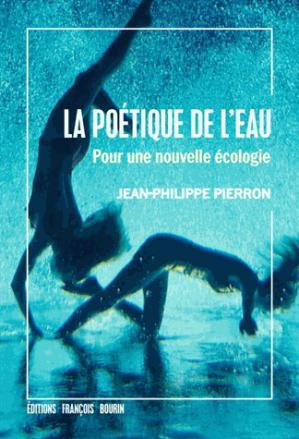 la poetique de l eau - francois bourin - 9791025203996 -