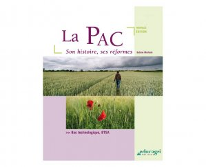 La PAC, son histoire et ses réformes (édition 2015) - educagri - 9791027500055