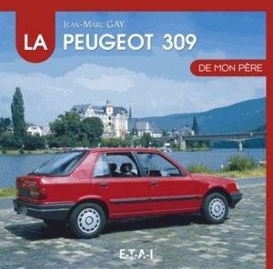 La Peugeot 309 de mon père - etai - editions techniques pour l'automobile et l'industrie - 9791028300418 -