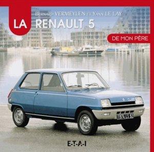 La Renault 5 - etai - editions techniques pour l'automobile et l'industrie - 9791028300456 -