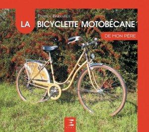 La bicyclette Motobecane de mon père - etai - editions techniques pour l'automobile et l'industrie - 9791028301057 -