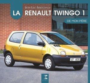 La Renault Twingo de mon père - etai - editions techniques pour l'automobile et l'industrie - 9791028301156 -