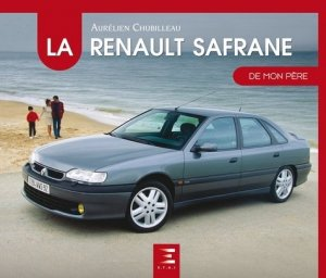 La Renault Safrane de mon père - etai - editions techniques pour l'automobile et l'industrie - 9791028302726 -