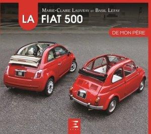 La fiat 500 de mon père - etai - editions techniques pour l'automobile et l'industrie - 9791028302924 -