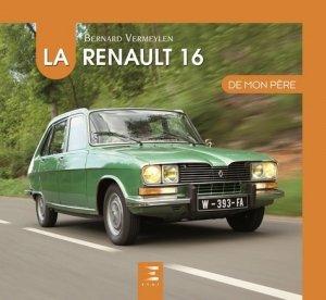 La Renault 16 De mon père - etai - editions techniques pour l'automobile et l'industrie - 9791028302931 -