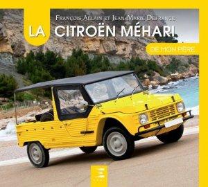 La Citroën Méhari de mon père - etai - editions techniques pour l'automobile et l'industrie - 9791028303310 -