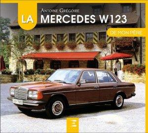 La mercedes W123 de mon père - etai - editions techniques pour l'automobile et l'industrie - 9791028304065 -
