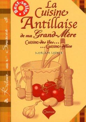 La cuisine antillaise de ma grand-mère. Cuisine des îles, cuisine délice - Orphie - 9791029802256 -
